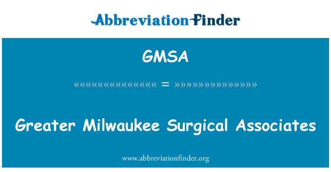 GMSA: Greater Milwaukee Surgical Associates