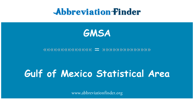 GMSA: Gulf of Mexico Statistical Area