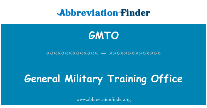 GMTO: General Military Training Office