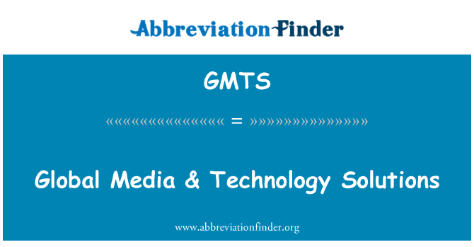 GMTS: Global Media & Technology Solutions