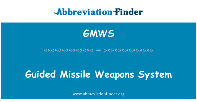 GMWS: Guided Missile Weapons System