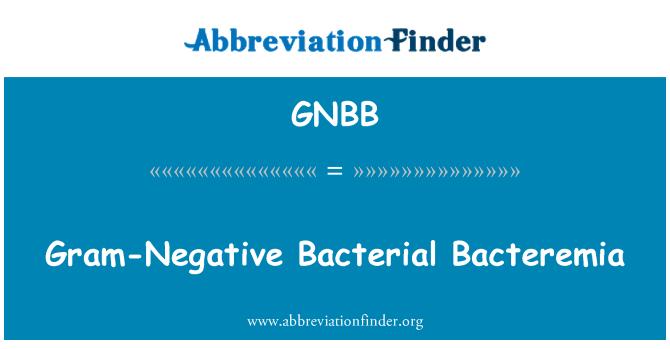 GNBB: Gram-Negative Bacterial Bacteremia
