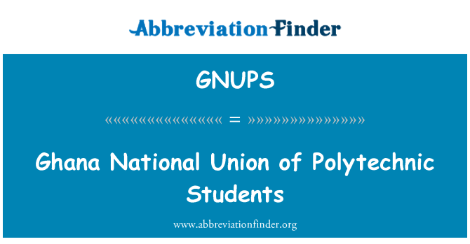 GNUPS: Ghana National Union of Polytechnic Students