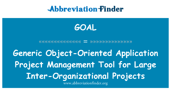 GOAL Definition: Generic Object-Oriented Application Project