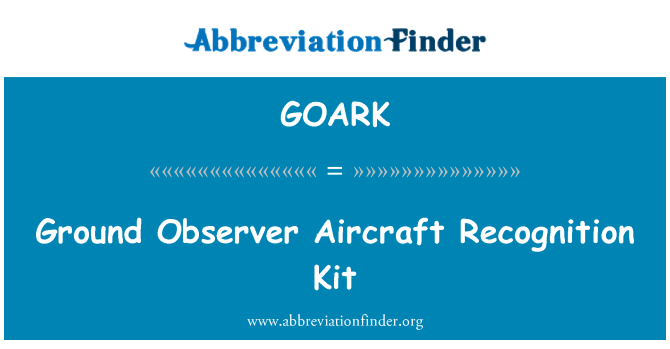 GOARK: Ground Observer Aircraft Recognition Kit