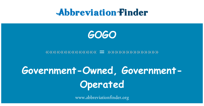 GOGO: Government-Owned, Government-Operated