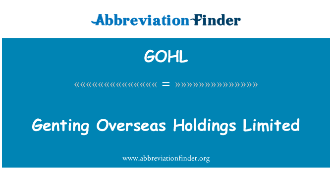 GOHL: Genting Overseas Holdings Limited
