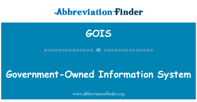 GOIS: Government-Owned Information System