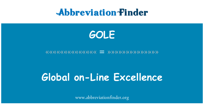 GOLE: Global on-Line Excellence