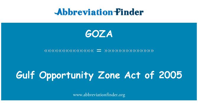 GOZA: Gulf Opportunity Zone Act of 2005