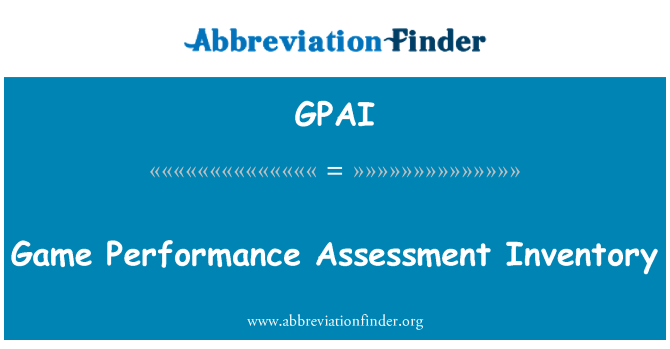 GPAI: Game Performance Assessment Inventory