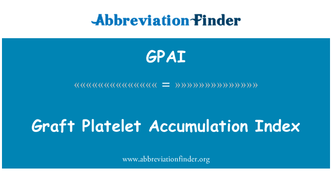 GPAI: Graft Platelet Accumulation Index