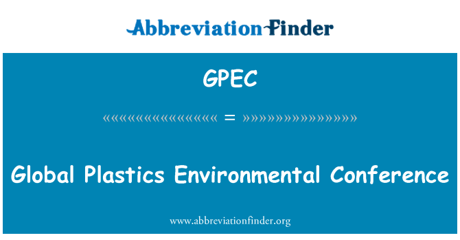 GPEC: Conferencia ambiental global Plastics