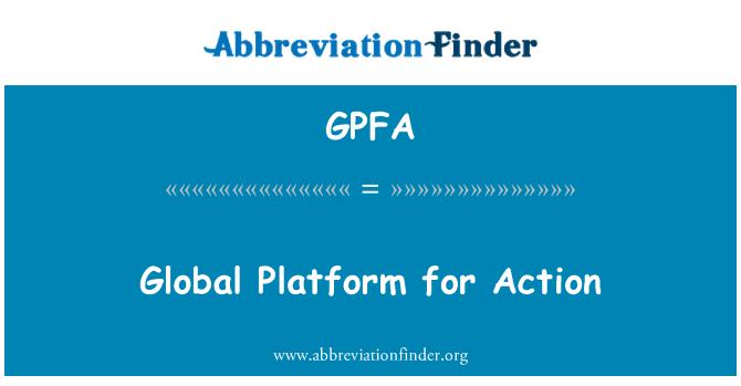 GPFA: Global Platform for Action