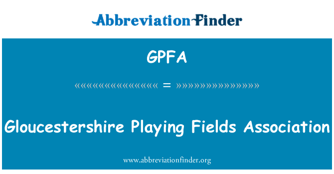 GPFA: Gloucestershire Playing Fields Association