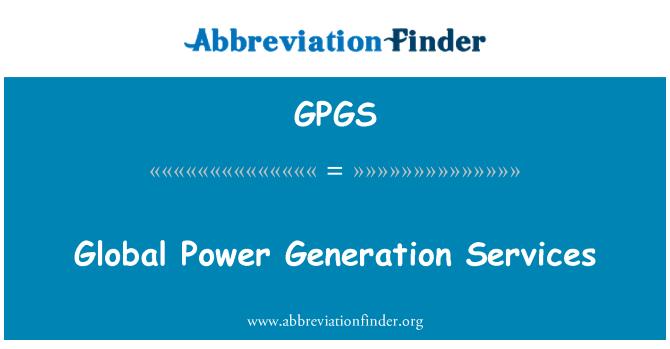 GPGS: Servicii de generaţia globale de putere