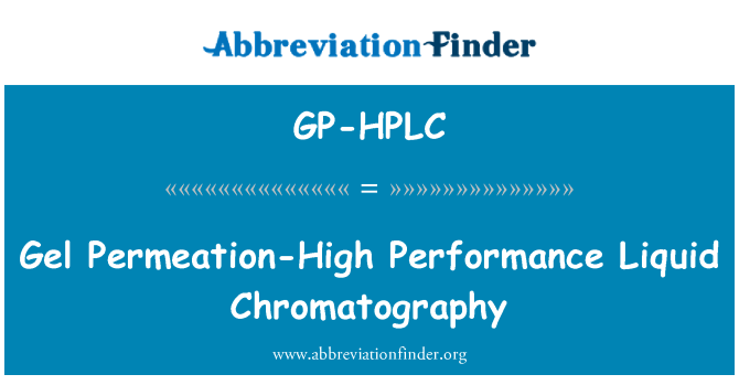GP-HPLC: Gel Permeation-High Performance Liquid Chromatography