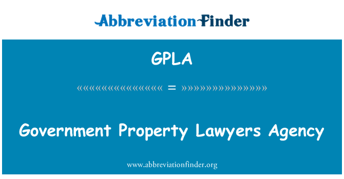 GPLA: Government Property Lawyers Agency