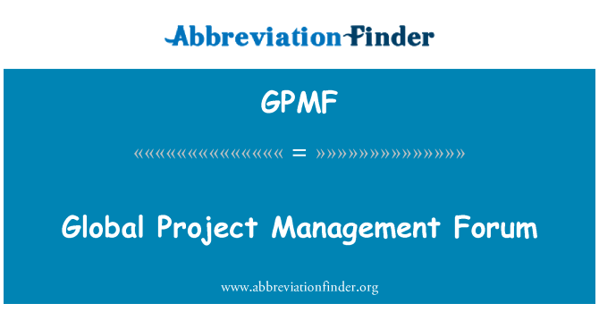 GPMF: Global Project Management Forum