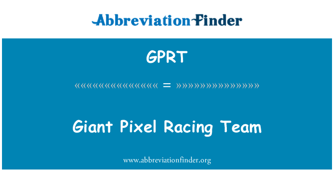 GPRT: Giant Pixel Racing Team
