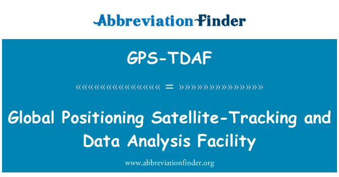 GPS-TDAF: Global Positioning Satellite-Tracking and Data Analysis Facility