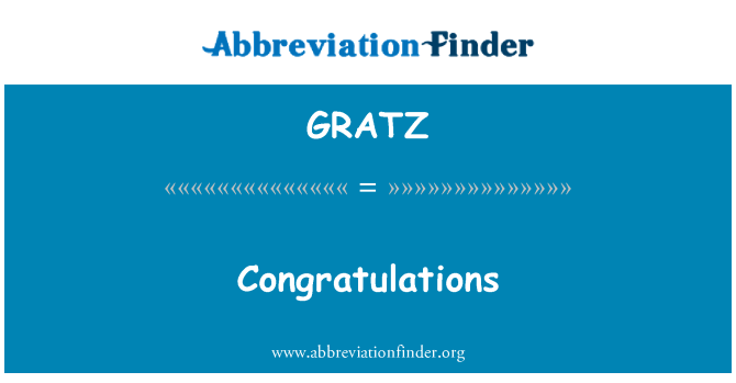 GRATZ: Congratulations