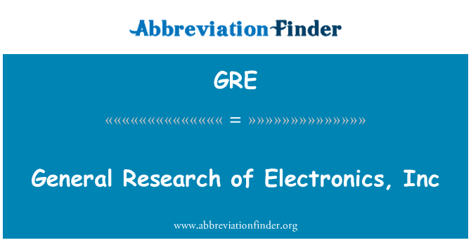 GRE: General Research of Electronics, Inc