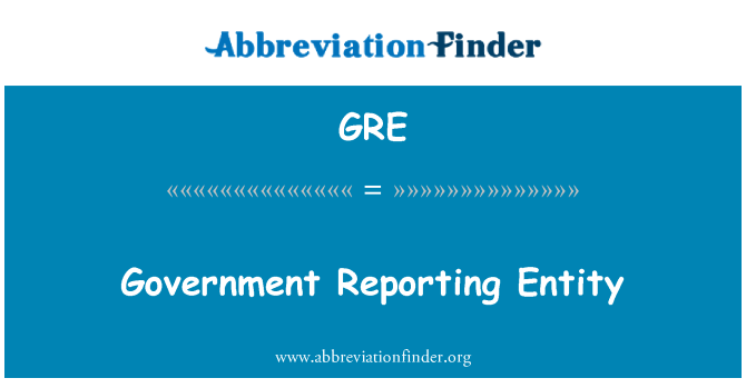 GRE: Government Reporting Entity