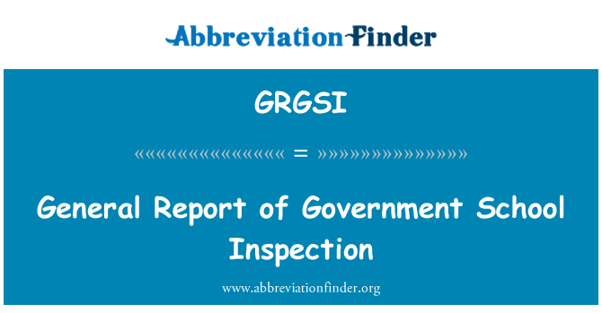 GRGSI: General Report of Government School Inspection