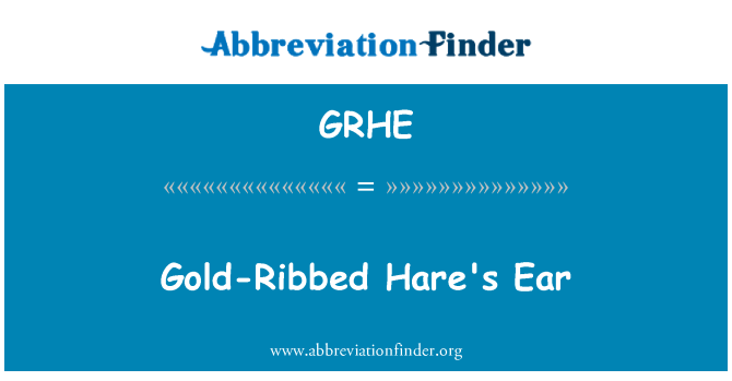GRHE: Gold-Ribbed Hare's Ear