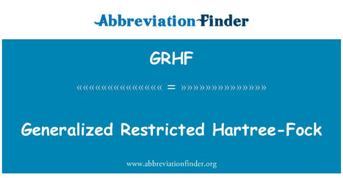 GRHF: 广义的限制的导论