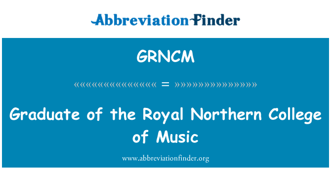 GRNCM: Graduate of the Royal Northern College of Music