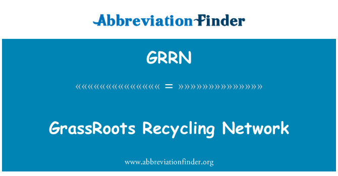 GRRN: GrassRoots Recycling Network