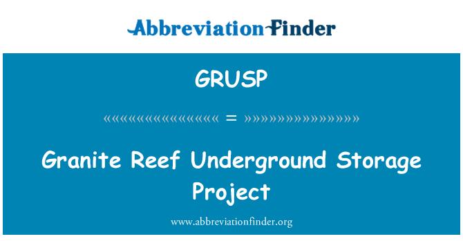 GRUSP: Granite Reef Underground Storage Project