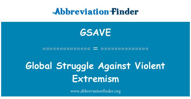 GSAVE: Global Struggle Against Violent Extremism