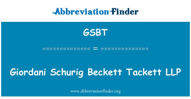 GSBT: Giordani Schurig Beckett Tackett LLP