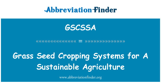 GSCSSA: Grass Seed Cropping Systems for A Sustainable Agriculture