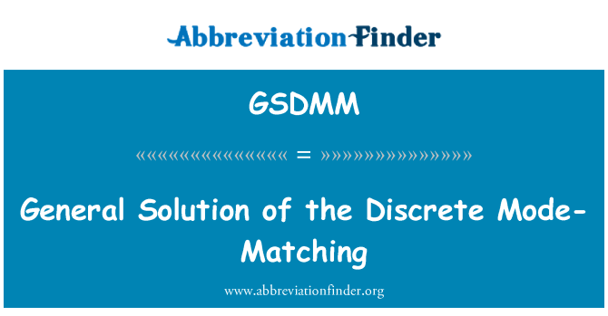 GSDMM: General Solution of the Discrete Mode-Matching