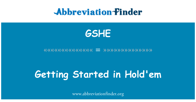 GSHE: Getting Started in Hold'em