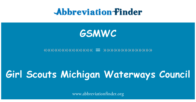 GSMWC: Girl Scouts Michigan Waterways Council