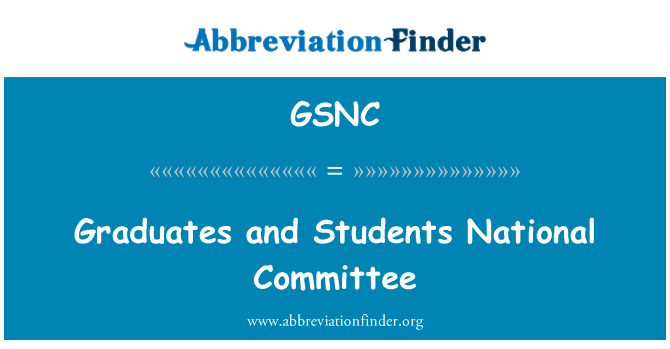 GSNC: Graduates and Students National Committee