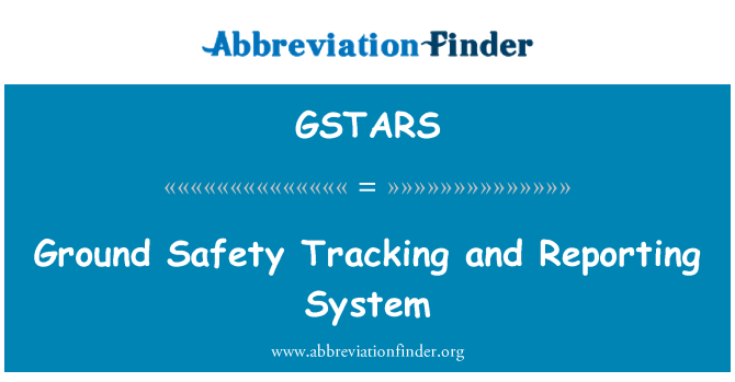 GSTARS: Ground Safety Tracking and Reporting System