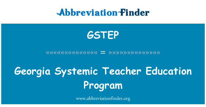 GSTEP: Georgia Systemic Teacher Education Program