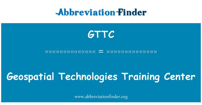 GTTC: Geospatial Technologies Training Center