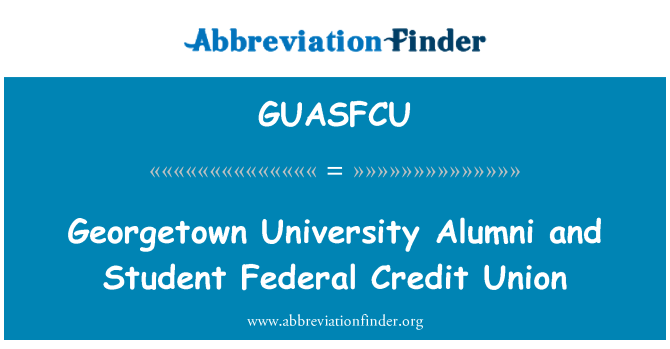 GUASFCU: Georgetown University Alumni and Student Federal Credit Union