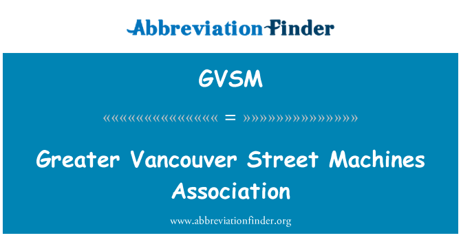 GVSM: Greater Vancouver Street Machines Association