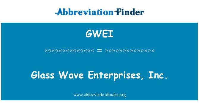 GWEI: Glass Wave Enterprises, Inc.