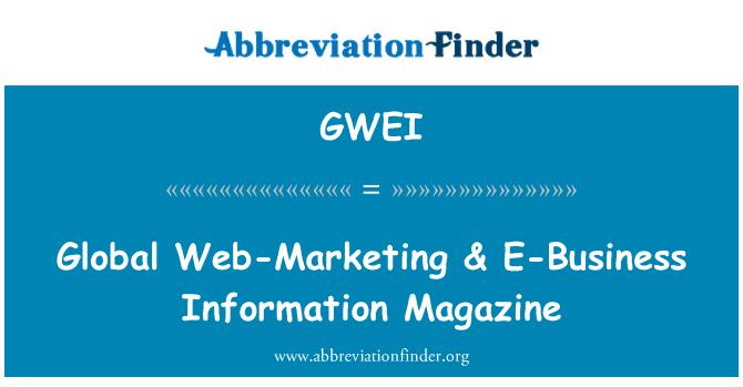 GWEI: Global Web-Marketing & E-Business Information Magazine