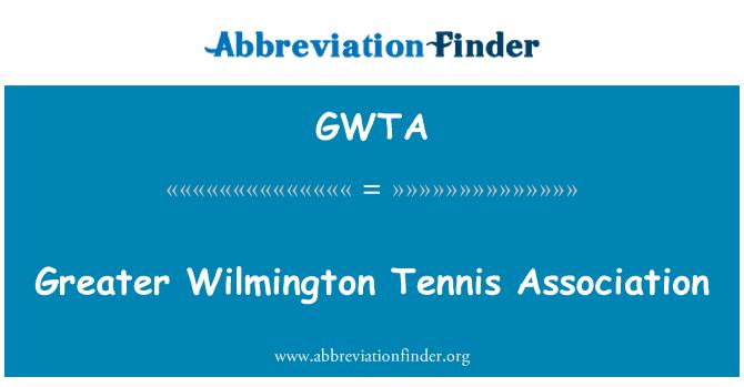 GWTA: Una mayor asociación de tenis de Wilmington