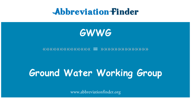GWWG: Ground Water Working Group